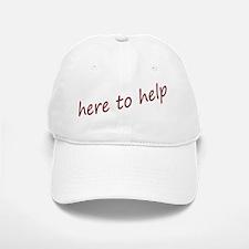 here to help Baseball Baseball Cap