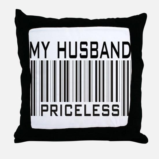 My Husband  Priceless Barcode Throw Pillow