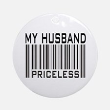 My Husband  Priceless Barcode Ornament (Round)