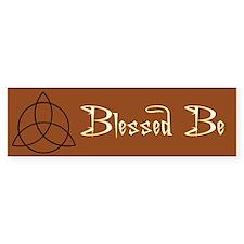 Blessed Be Bumper Bumper Sticker