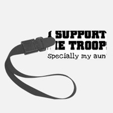 Support Our Troops... my aunt Luggage Tag