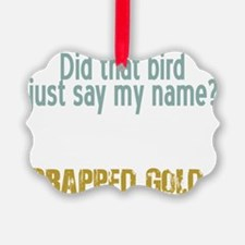 3-crappedgoldwh Ornament