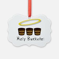 holy buckets Ornament