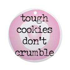 dont~crumble Round Ornament