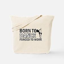 Born to pole-dance Tote Bag