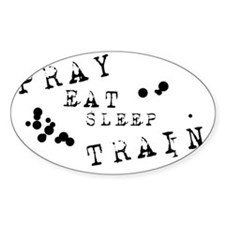 Pray Eat Sleep Train Decal