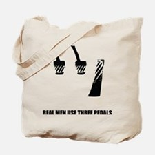 Real Men Use 3 Pedals Tote Bag