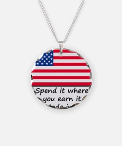 Spend it where you earn it 1 Necklace