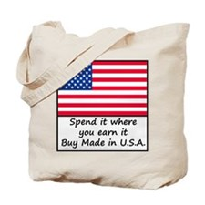 Spend it where you earn it 1400x1400 Tote Bag