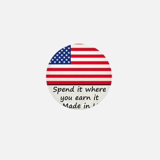 Spend it where you earn it 1400x1400 Mini Button