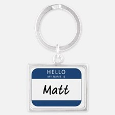 My name is Matt Landscape Keychain