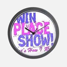 win place show Thats How I Roll blue an Wall Clock
