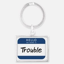 My name is Trouble Landscape Keychain