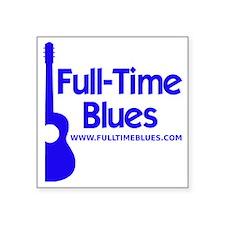 """2-full-time blues-logo-larg Square Sticker 3"""" x 3"""""""