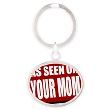 As_Seen_On_Your_Mom Oval Keychain