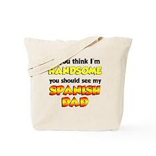 Think Im Handsome Spanish Dad Tote Bag