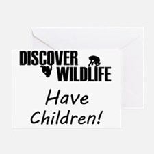 35-MP-UN Discover Wildlife Have Chil Greeting Card