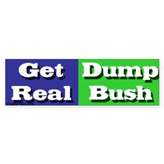 Get Real Dump Bush Bumper Bumper Sticker