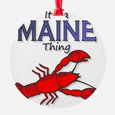 Its a Maine Thing Lobster Ornament