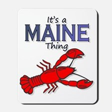 Its a Maine Thing Lobster Mousepad
