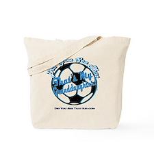 DidYouSeeThatGranddaughter Tote Bag
