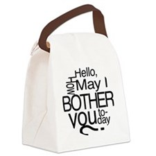 how may i bother Canvas Lunch Bag
