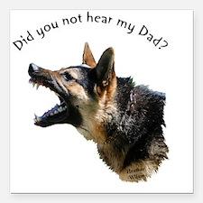 "hear my dad trans backgr Square Car Magnet 3"" x 3"""