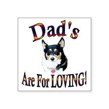 "Dads Are For Loving Blk Tri Square Sticker 3"" x 3"""