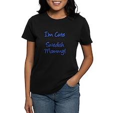 Im Cute Swedish Mommy Handwri Tee