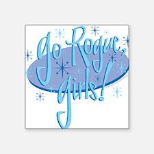 "Go rogue Dark Square Sticker 3"" x 3"""