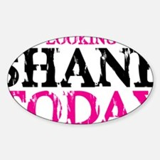 Shane Today Hat Decal