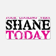 Shane Today Hat Aluminum License Plate