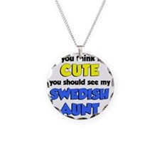 Think Im Cute Swedish Aunt Necklace