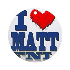I Love MATT Round Ornament