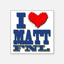 "I Love MATT Square Sticker 3"" x 3"""