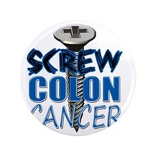 "Screw Colon Cancer 3.5"" Button"