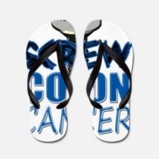 Screw Colon Cancer Flip Flops