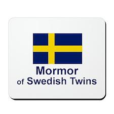 Mormor of Swedish Twins Mousepad