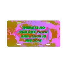 11-THERE IS NO GOD BUT YHWH Aluminum License Plate