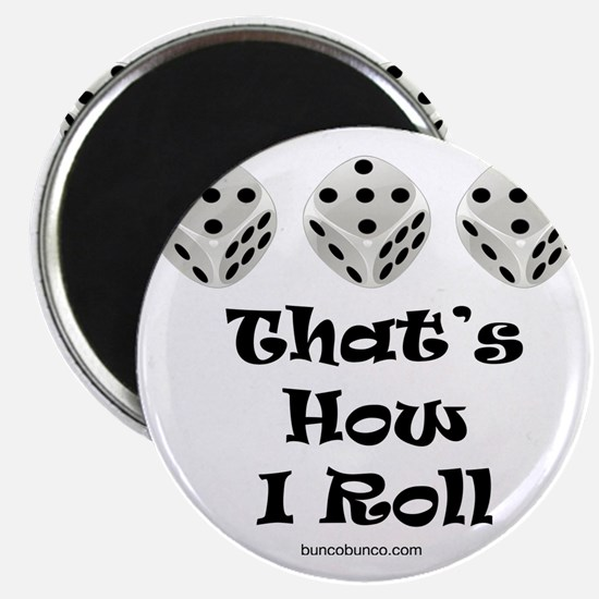 Thats How I Roll-1 Magnet