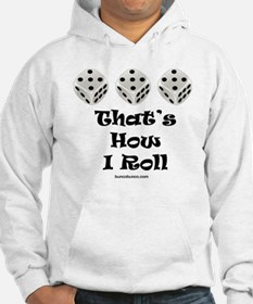 Thats How I Roll-1 Hoodie