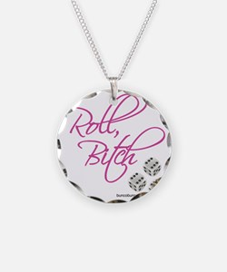 Roll Bitch-1 Necklace