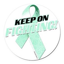Keep on Fighting Ovarian Cancer Round Car Magnet