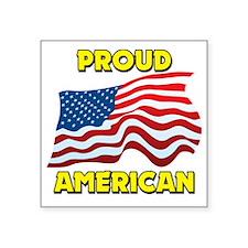 "PROUD AMERICAN Square Sticker 3"" x 3"""