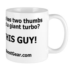 Two Thumbs and a Giant Turbo - White Sh Mug