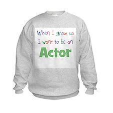 When I Grow Up Actor Sweatshirt