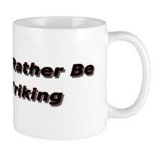 I'd rather be Triking Coffee Cup Mugs