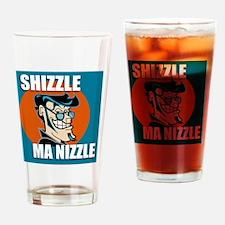 Shizzle_Ma_Nizzle Drinking Glass