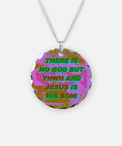 13-THERE IS NO GOD BUT YHWH  Necklace
