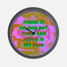 13-THERE IS NO GOD BUT YHWH AND JESUS I Wall Clock
